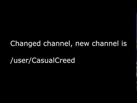 Changed channel to /user/CasualCreed